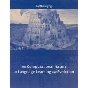 The Computational Nature of Language Learning and Evolution by Partha Niyogi