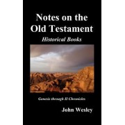 John Wesley's Notes on the Whole Bible by John Wesley