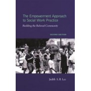 The Empowerment Approach to Social Work Practice by Judith Lee