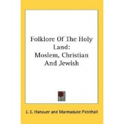 Folklore of the Holy Land by J E Hanauer