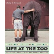 Life at the Zoo by Phillip Robinson