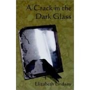 A Crack In The Dark Glass