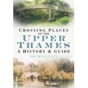 Crossing Places of the Upper Thames by Amy Woolacott