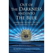 Out of the Darkness and Into the Blue by Robert T Christensen