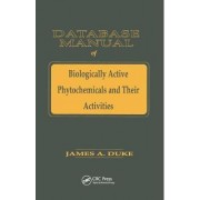 Database of Biologically Active Phytochemicals & Their Activity by James A. Duke
