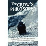 The Crow's Philosophy by Corvus Brachyrhynchos