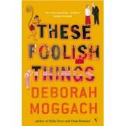 These Foolish Things by Deborah Moggach