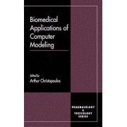 Biomedical Applications of Computer Modelling by Arthur Christopoulos