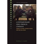 Contemporary Sino-French Cinemas by Michelle Bloom