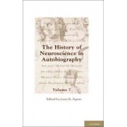 The History of Neuroscience in Autobiography by Larry R. Squire