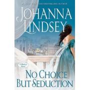 No Choice But Seduction by Johanna Lindsey