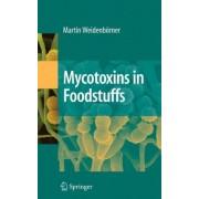 Mycotoxins in Foodstuffs by Martin Weidenb