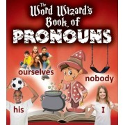 The Word Wizard's Book of Pronouns by Robin Johnson