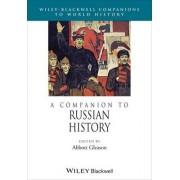 A Companion to Russian History by Prof. Abbott Gleason