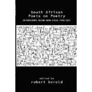 South African Poets on Poetry by Robert Berold