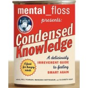 mental floss presents Condensed Knowledge by Editors of Mental Floss