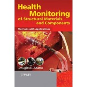 Health Monitoring of Structural Materials and Components by Douglas Adams
