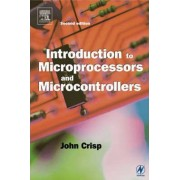 Introduction to Microprocessors and Microcontrollers by John Crisp