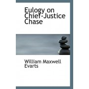 Eulogy on Chief-Justice Chase by William Maxwell Evarts