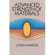 Advanced Strength of Materials by J. P. Den Hartog