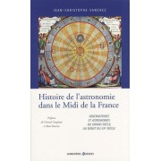 Histoire De L'astronomie Dans Le Midi De La France - Observatoires Et Astronomes Du Grand Siècle Au Début Du Xxe Siècle