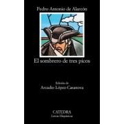 El Sombrero De Tres Picos: El Sombrero De Tres Picos by Arcadio Lopez-Casanova