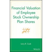 Financial Valuation of Employee Stock Ownership Plan Shares by Larry R. Cook
