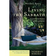 Living the Sabbath by Norman Wirzba