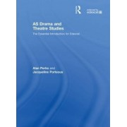AS Drama and Theatre Studies by Alan Perks