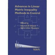Advances in Linear Matrix Inequality Methods in Control by Laurent El Ghaoui