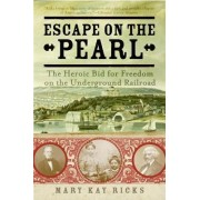 Escape on the Pearl by Mary Kay Ricks