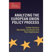 Analyzing the European Union Policy Process by Esther Versluis