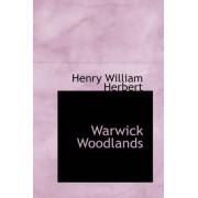 Warwick Woodlands by Henry William Herbert