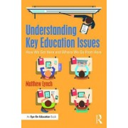Understanding Key Education Issues: How We Got Here and Where We Go from Here