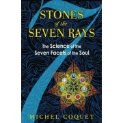 Stones of the Seven Rays by Michel Coquet