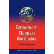 Environmental Change and Globalization by Robin M. Leichenko