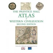 The Prentice Hall Atlas of Western Civilization by Pearson