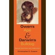 Owen's Ape and Darwin's Bulldog by Christopher E. Cosans