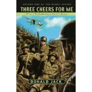 Three Cheers for Me by Donald Jack