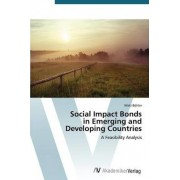 Social Impact Bonds in Emerging and Developing Countries by Bohler Nikki