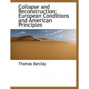 Collapse and Reconstruction; European Conditions and American Principles by Thomas Barclay