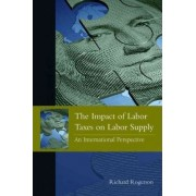 The Impact of Labor Taxes on Labor Supply by Richard Rogerson