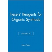 Reagents for Organic Synthesis: v. 8 by Mary Fieser