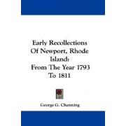 Early Recollections of Newport, Rhode Island by George G Channing