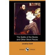 The Battle of the Books and Other Short Pieces (Dodo Press) by Jonathan Swift