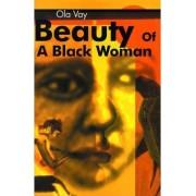 Beauty of a Black Woman by Ola Vay