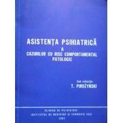 Asistenta Psihiatrica A Cazurilor Cu Risc Comportamental Patologic - Sub Redactia T.pirozynski