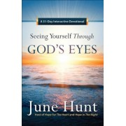 Seeing Yourself Through God's Eyes: A 31-Day Interactive Devotional, Paperback