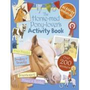 The Horse-Mad Pony-Lover's Activity Book by Libby Hamilton