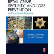 Retail Crime, Security, and Loss Prevention by Charles A. Sennewald